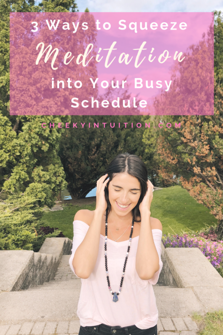 3 Ways to Squeeze Meditation into Your Busy Schedule